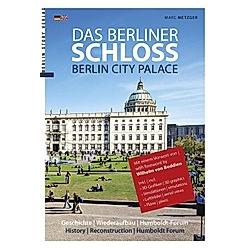 Das berliner Schloss. Marc Metzger  - Buch