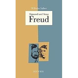 Sigmund und Anna Freud. Wilhelm Salber  - Buch