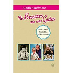 Nix Besseres wie was Gutes. Judith Kauffmann  - Buch
