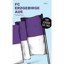 FC Erzgebirge Aue: Buch von Burg Burg/ Burg