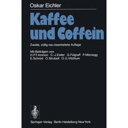 Kaffee und Coffein als Buch von O. Eichler/ H. P. T. Ammon
