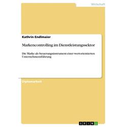 Markencontrolling im Dienstleistungssektor als Buch von Kathrin Endlmaier