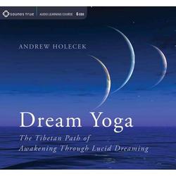 Dream Yoga: The Tibetan Path of Awakening Through Lucid Dreaming