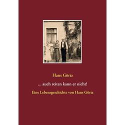 ...auch reiten kann er nicht! als Buch von Hans Görtz