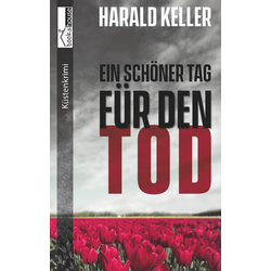 Ein schöner Tag für den Tod als Buch von Harald Keller