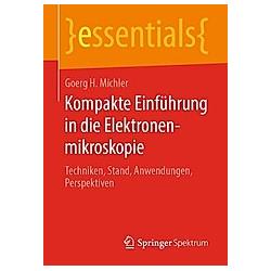 Kompakte Einführung in die Elektronenmikroskopie. Goerg H. Michler  - Buch