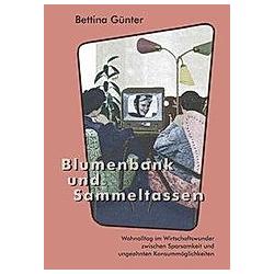 Blumenbank und Sammeltassen. Bettina Günter  - Buch