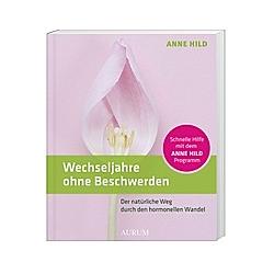 Wechseljahre ohne Beschwerden. Anne Hild  - Buch