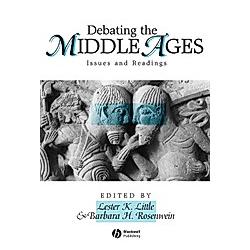 Debating the  Middle Ages. Rosenwein   Little   Rosenwein Bh  - Buch
