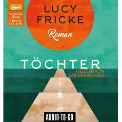 Töchter als Hörbuch CD von Lucy Fricke