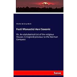 Fasti Monastici Aevi Saxonic. Walter de Gray Birch  - Buch