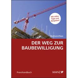 Der Weg zur Baubewilligung als Buch von Michael Bodmann/ Martin Haas