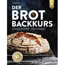 Der Brotbackkurs als Buch von Valesa Schell