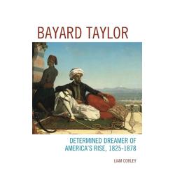 Bayard Taylor als Buch von Liam Corley