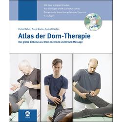 Atlas der Dorn-Therapie: Buch von Peter Bahn/ Sven Koch/ Gamal Raslan