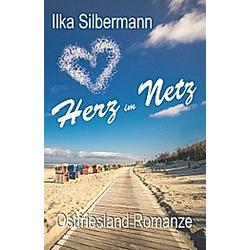 Herz im Netz. Ilka Silbermann  - Buch