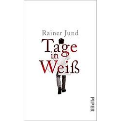 Tage in Weiß. Rainer Jund  - Buch