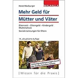 Mehr Geld für Mütter und Väter. Horst Marburger  - Buch