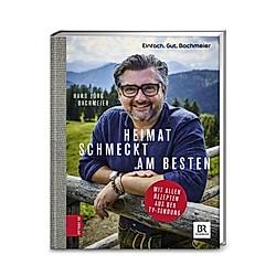 Einfach. Gut. Bachmeier. Heimat schmeckt am besten.. Hans Jörg Bachmeier  - Buch