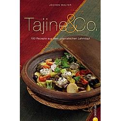 Tajine & Co.. Jochen Walter  - Buch