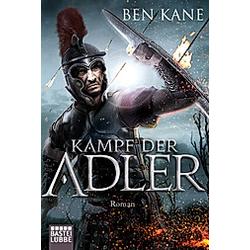 Kampf der Adler / Varusschlacht Bd.1. Ben Kane  - Buch