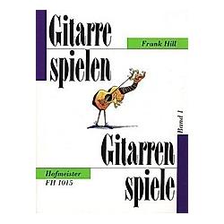 Gitarrespielen - Gitarrenspiele. Frank Hill  - Buch
