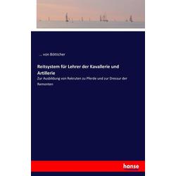 Reitsystem für Lehrer der Kavallerie und Artillerie als Buch von