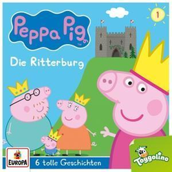 Peppa Pig 01. Die Ritterburg (und 5 weitere Geschichten)