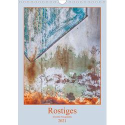 Rostiges (Wandkalender 2021 DIN A4 hoch)