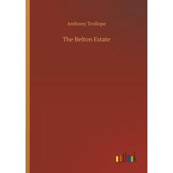 The Belton Estate als Buch von Anthony Trollope