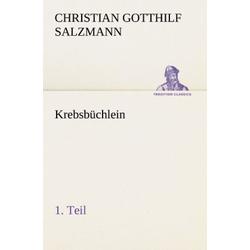 Krebsbüchlein - 1. Teil als Buch von Christian Gotthilf Salzmann