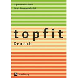 topfit Deutsch Argumentieren/Erörtern: Buch von
