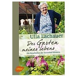Der Garten meines Lebens. Ulla Lachauer  - Buch