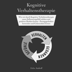 Kognitive Verhaltenstherapie als Hörbuch Download von Felix Amhoff