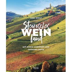 Steirisches Weinland als Buch von Gery Wolf