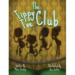 The Tippy Toe Club als Buch von Mike Dunlop