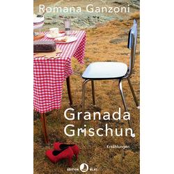Granada Grischun als Buch von Romana Ganzoni