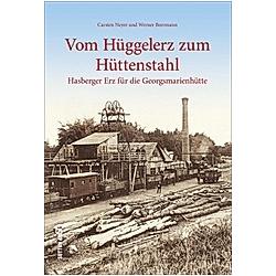 Vom Hüggelerz zum Hüttenstahl. Werner Beermann  Wilfried Anders  - Buch