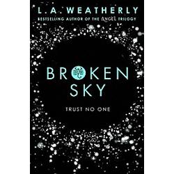 Broken Sky. L. A. Weatherly  - Buch