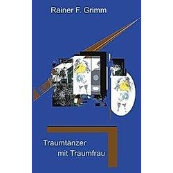 Traumtänzer mit Traumfrau. Rainer F. Grimm  - Buch