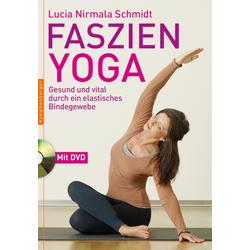Faszien-Yoga als Buch von Lucia Nirmala Schmidt