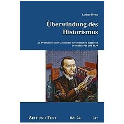 Überwindung des Historismus. Lothar Köhn  - Buch