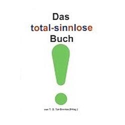 Das total sinnlose Buch. T. O. Tal-Sinnlos  - Buch