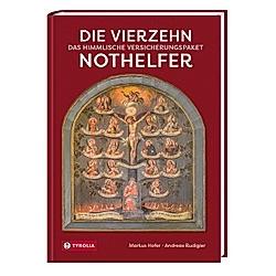 Die Vierzehn Nothelfer. Markus Hofer  Andreas Rudigier  - Buch