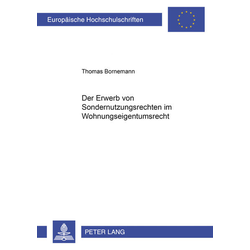 Der Erwerb von Sondernutzungsrechten im Wohnungseigentumsrecht als Buch von Thomas Bornemann