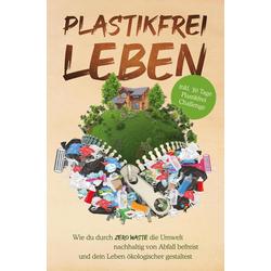 Plastikfrei leben: eBook von Plastik Held
