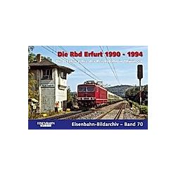 Die Rbd Erfurt 1990 - 1994. Thomas Frister  - Buch