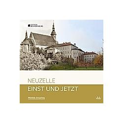 Einst und Jetzt - Neuzelle. Janet Neiser  - Buch