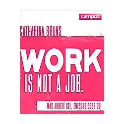 work is not a job. Catharina Bruns  - Buch