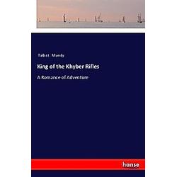 King of the Khyber Rifles. Talbot Mundy  - Buch